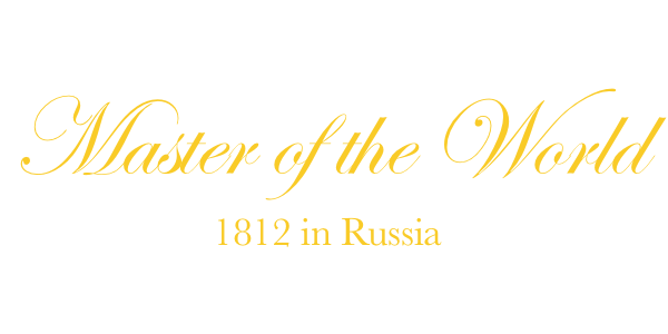 <em>Master of the World, 1812 in Russia</em>