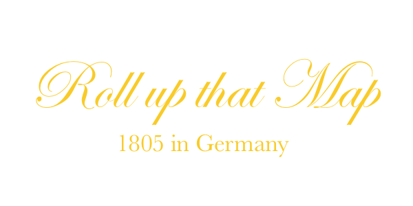 <em>Roll up that Map, 1805 in Germany</em>