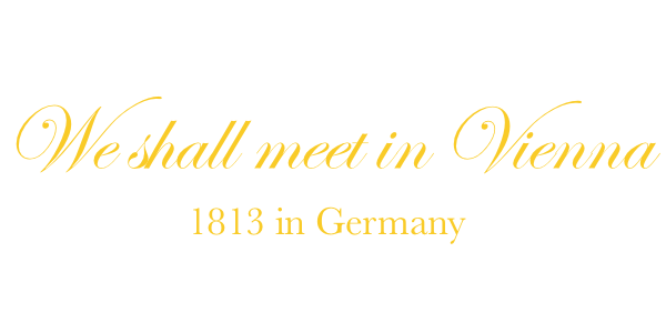 <em>We shall meet in Vienna, 1813 in Germany</em>